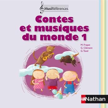 Couverture du livre « Contes et musiques du monde t.1 » de Frapat M et Clement G et Tavel G aux éditions Nathan