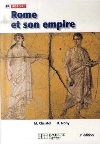 Couverture du livre « Hu Histoire ; Rome Et Son Empire » de D Nony et M Christol aux éditions Hachette Education