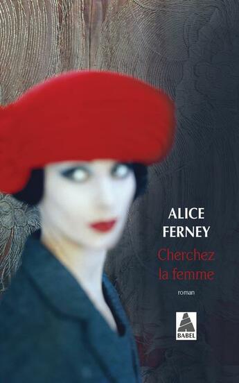 Couverture du livre « Cherchez la femme » de Alice Ferney aux éditions Actes Sud