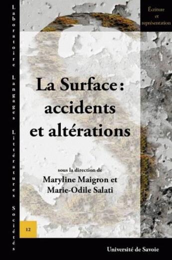 Couverture du livre « La surface : accidents et altérations » de Maryline Maigron et Marie-Odile Salati aux éditions Pu De Savoie