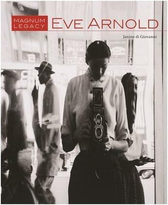 Couverture du livre « Eve Arnold: Magnum Legacy /Anglais » de Giovanni Janine Di aux éditions Prestel