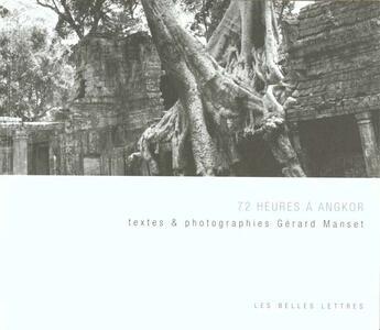 Couverture du livre « 72 Heures A Angkor » de Gerard Manset aux éditions Belles Lettres