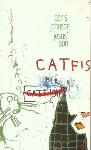 Couverture du livre « Jesus' son » de Denis Johnson aux éditions Christian Bourgois