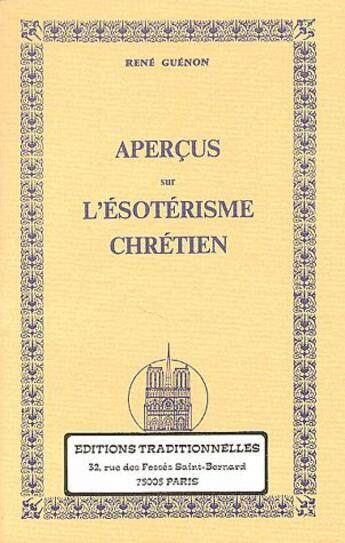 Couverture du livre « Aperçus sur l'ésoterisme chrétien » de Rene Guenon aux éditions Traditionnelles