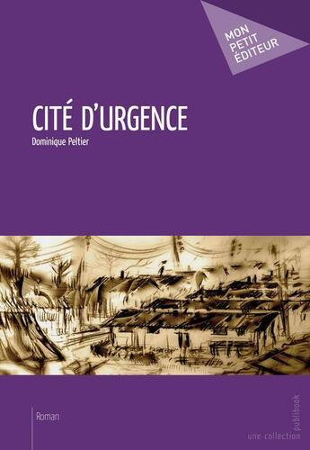 Couverture du livre « Cité d'urgence » de Dominique Peltier aux éditions Publibook