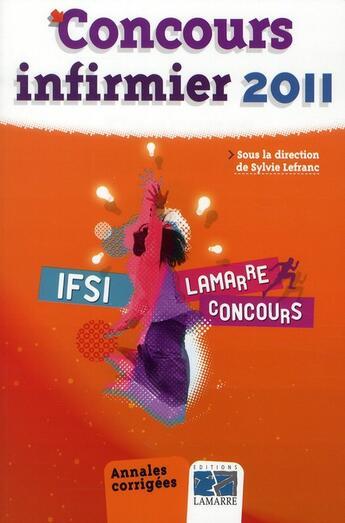 Couverture du livre « Concours infirmier (édition 2011) » de Sylvie Lefranc aux éditions Lamarre