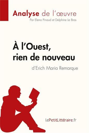 Couverture du livre « À l'Ouest, rien de nouveau de Erich Maria Remarque » de Elena Pinaud aux éditions Lepetitlitteraire.fr