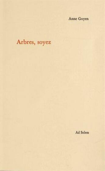 Couverture du livre « Arbres soyez » de Anne Goyen aux éditions Ad Solem