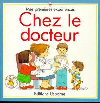 Couverture du livre « Chez Le Docteur » de Anne Civardi et Stephen Cartwright aux éditions Usborne