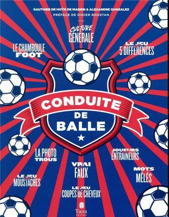 Couverture du livre « Conduite de balle » de Gauthier De Hoym De Marien et Alexandre Gonzales aux éditions Tana
