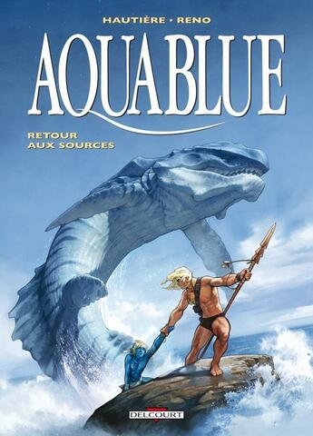 Couverture du livre « Aquablue T.12 ; retour aux sources » de Regis Hautiere et Reno aux éditions Delcourt