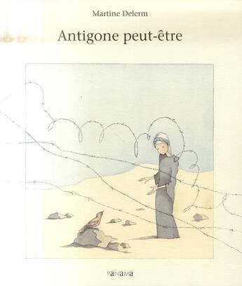 Couverture du livre « Antigone peut-être » de Martine Delerm aux éditions Panama