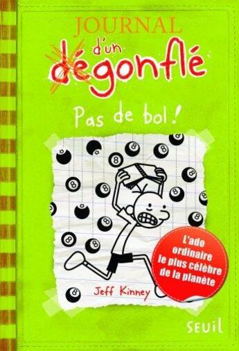 Couverture du livre « Journal d'un dégonflé T.8 ; pas de bol ! » de Jeff Kinney aux éditions Seuil Jeunesse