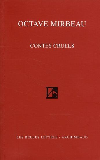 Couverture du livre « Contes cruels » de Octave Mirbeau aux éditions Belles Lettres