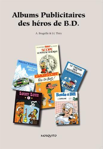 Couverture du livre « Albums publicitaires des héros de B.D. » de Alain Brugeille et J.-J. Thiry aux éditions Mosquito