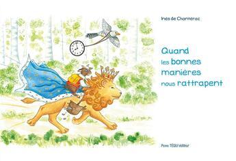 Couverture du livre « Quand les bonnes manières nous rattrapent » de Ines De Chanterac aux éditions Tequi