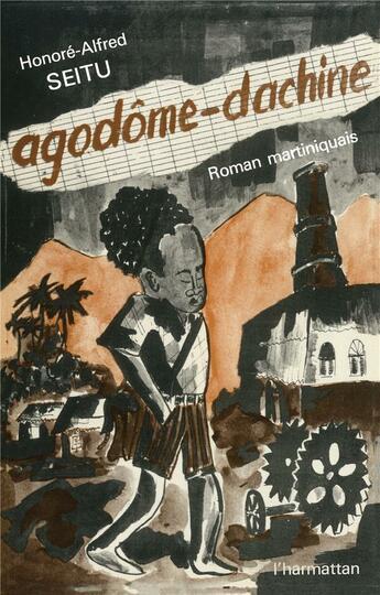 Couverture du livre « Agodome Dachine » de Seitu Honore-Alfred aux éditions Harmattan