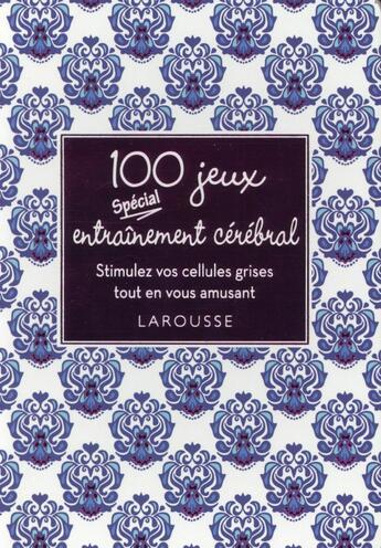 Couverture du livre « 100 jeux spécial entraînement cérébral » de Collectif aux éditions Larousse