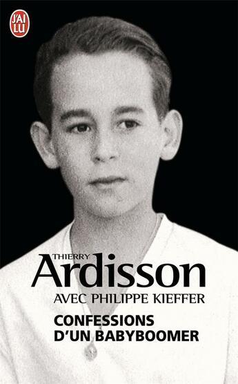 Couverture du livre « Confessions d'un babyboomer » de Thierry Ardisson et Philippe Kieffer aux éditions J'ai Lu