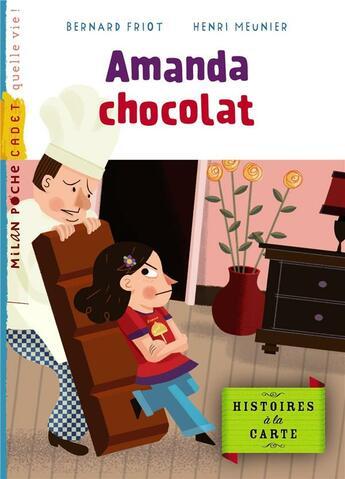 Couverture du livre « Amanda chocolat » de Bernard Friot et Henri Meunier aux éditions Milan