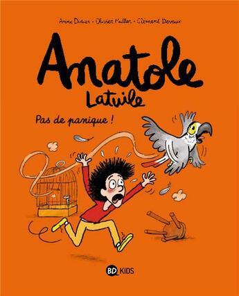 Couverture du livre « Anatole Latuile t.6 ; pas de panique ! » de Clement Deveaux et Olivier Muller et Anne Didier aux éditions Bd Kids
