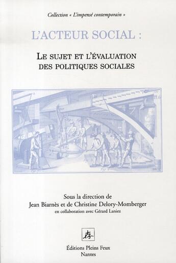 Couverture du livre « Acteur social ; le sujet et l'évaluation des politiques sociales. » de Collectif aux éditions Pleins Feux