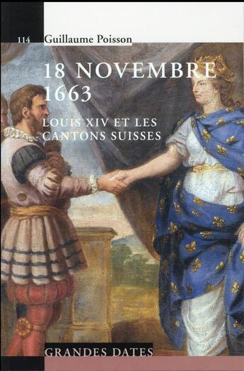 Couverture du livre « 18 novembre 1663 ; Louis XIV et les cantons suisses » de Guillaume Poisson aux éditions Ppur