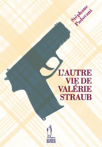 Couverture du livre « L'autre vie de Valerie Straub » de Stephane Padovani aux éditions Quidam