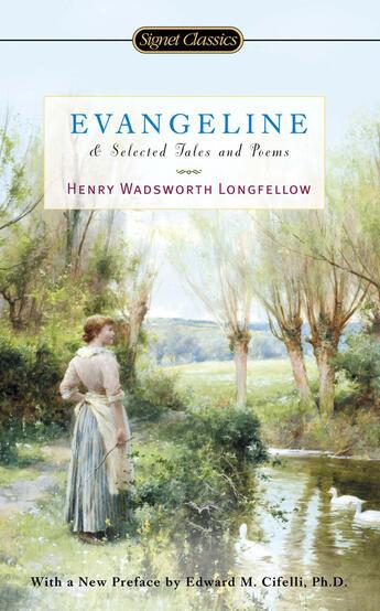 Couverture du livre « Evangeline and Selected Tales and Poems » de Longfellow Henry Wadsworth aux éditions Penguin Group Us