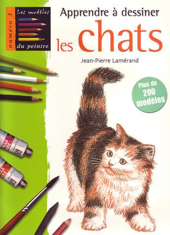 Couverture du livre « Apprendre à dessiner les chats » de Jean-Pierre Lamerand aux éditions Mango