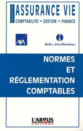 Couverture du livre « Assurance vie ; normes et réglementation comptables » de Axa/Befec-Price Wate aux éditions L'argus De L'as