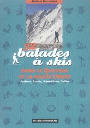 Couverture du livre « 52 balades à skis dans le Queyras et la haute Ubaye » de Arnaud Guillaume aux éditions Didier Richard