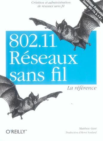 Couverture du livre « 802.11 Reseaux Sans Fil La Reference 2e Edition » de Gast Soulard aux éditions O Reilly France