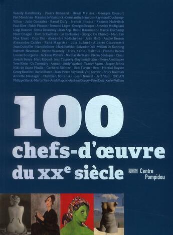 Couverture du livre « 100 chefs-d'oeuvre du XX siècle ; centre Pompidou » de Alfred Pacquement aux éditions Centre Pompidou