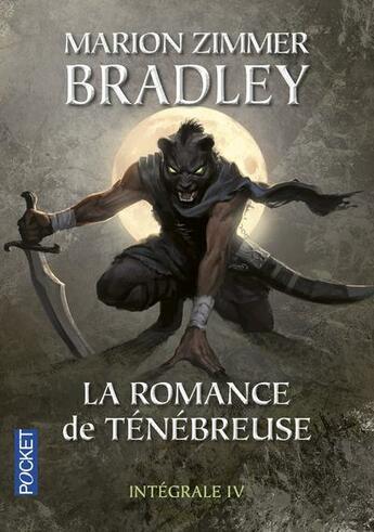 Couverture du livre « La romance de ténébreuse ; intégrale t.4 » de Marion Zimmer Bradley aux éditions Pocket