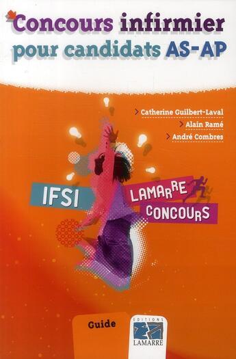 Couverture du livre « Concours infirmier pour candidats AS-AP » de Alain Rame et Andre Combres et Catherine Guilbert-Laval aux éditions Lamarre