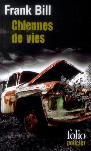 Couverture du livre « Chiennes de vies ; chroniques du sud de l'Indiana » de Frank Bill aux éditions Gallimard