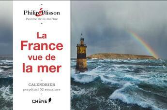 Couverture du livre « Calendrier perpétuel la France vue de la mer » de Philip Plisson aux éditions Chene