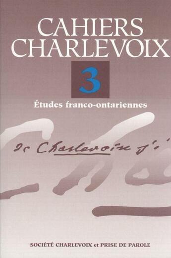 Couverture du livre « Cahiers Charlevoix 3 » de Societe Charlevoix aux éditions Prise De Parole