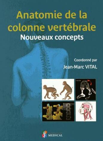 Couverture du livre « Anatomie De La Colonne Vertebrale. Nouveaux Concepts » de Vital Jean-Marc aux éditions Sauramps Medical