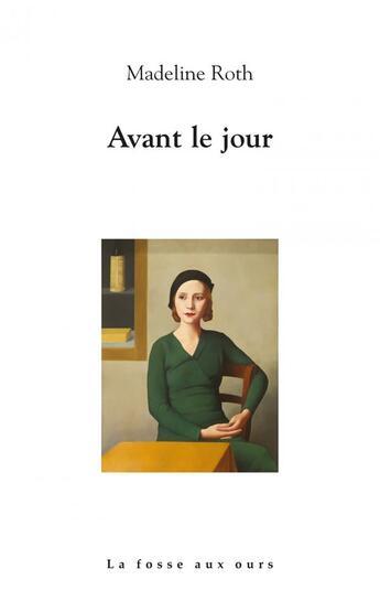 Couverture du livre « Avant le jour » de Madeline Roth aux éditions La Fosse Aux Ours