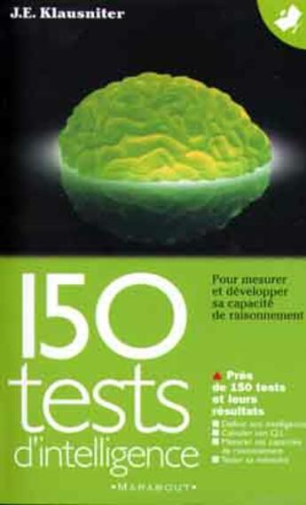 Couverture du livre « 150 Tests D'Intelligence » de J.E. Klausnitzer aux éditions Marabout