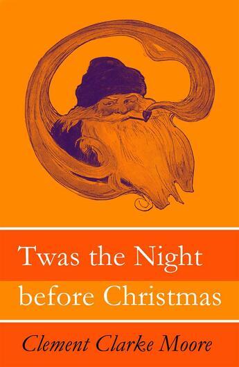 Couverture du livre « Twas the Night before Christmas (Original illustrations by Jessie Willcox Smith) » de Clement Clarke Moore aux éditions E-artnow