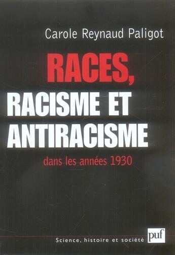 Couverture du livre « Races, racisme et antiracisme dans les années 1930 » de Carole Reynaud Paligot aux éditions Puf