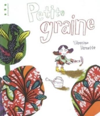 Couverture du livre « Petite graine » de Veronique Vernette aux éditions Points De Suspension