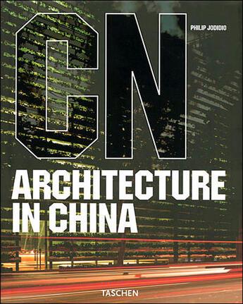 Couverture du livre « Architecture in china » de Philip Jodidio aux éditions Taschen