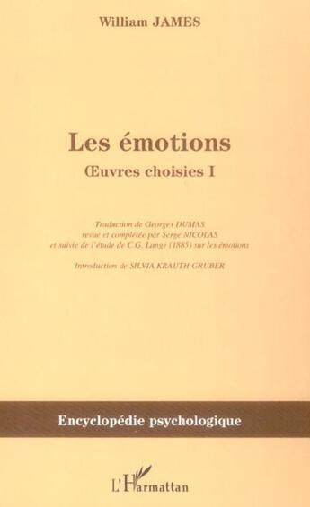 Couverture du livre « Les émotions ; oeuvres choisies t.1 » de William James aux éditions L'harmattan