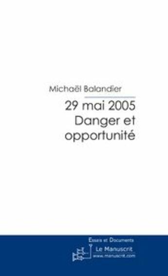 Couverture du livre « 29 mai 2005 - danger et opportunite » de Michael Balandier aux éditions Le Manuscrit