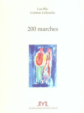 Couverture du livre « 200 Marches » de Corinne Lellouche et Lou Blic aux éditions Jm Laffont - Lpm