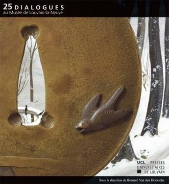 Couverture du livre « 25 Dialogues Au Musee De Louvain-La-Neuve » de Van De Driessche Ber aux éditions Pu De Louvain